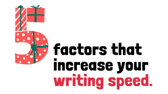 Five factors that increase your writing speed