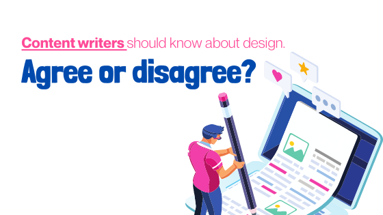 Content writers should know design